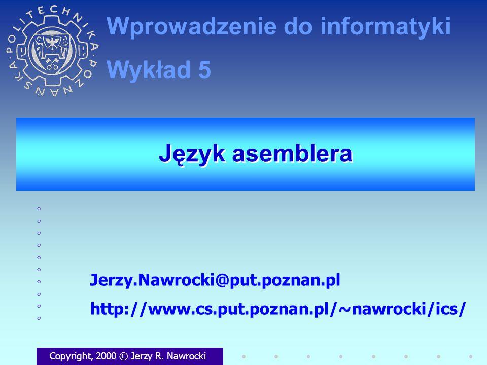 J.Nawrocki, Wprowadzenie.., Wykład 5 Podsumowanie Rejestr - rodzaj zmiennej DEBUG - interfejs z użytkownikiem Reprezentacja heksadecymalna Pisanie programów w języku asemblera jest trudniejsze niż w języku wysokiego poziomu Wreszcie!