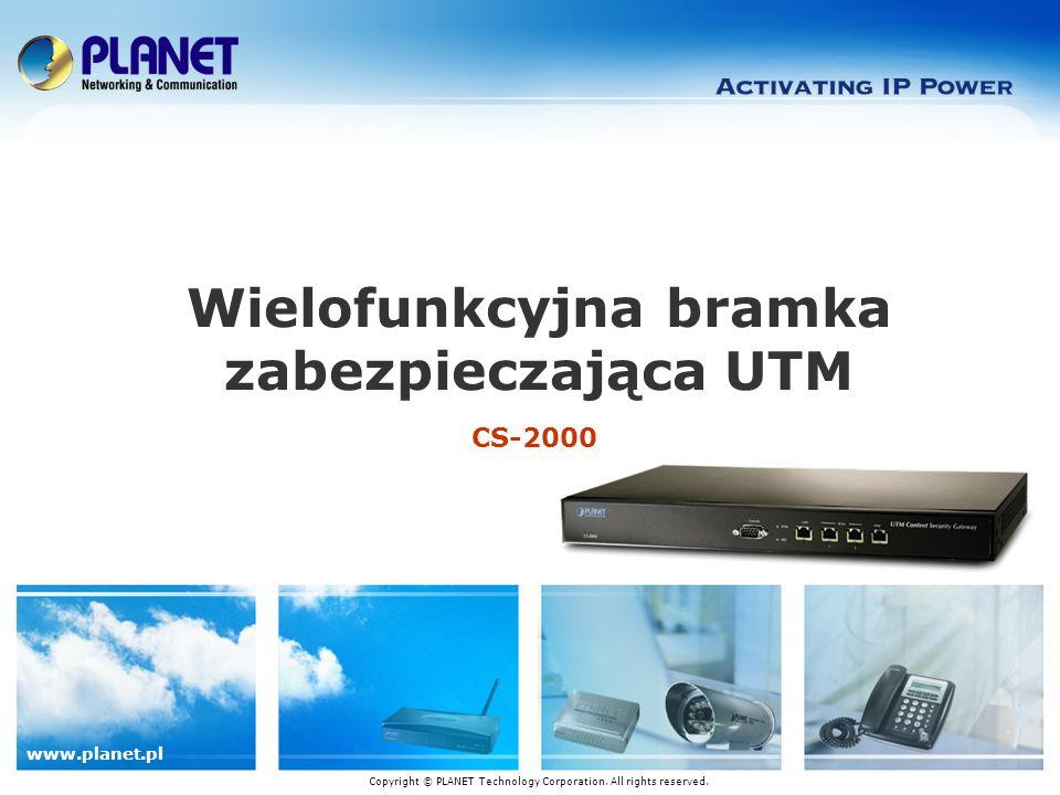 www.planet.pl CS-2000 Wielofunkcyjna bramka zabezpieczająca UTM Copyright © PLANET Technology Corporation.