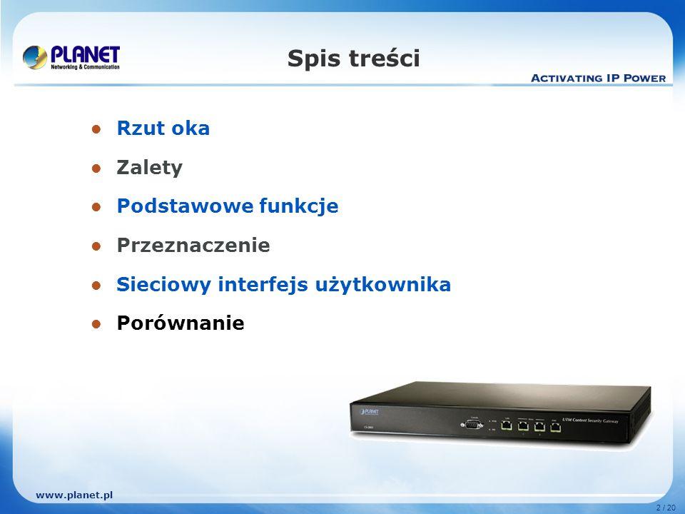 www.planet.pl 2 / 20 Spis treści Rzut oka Zalety Podstawowe funkcje Przeznaczenie Sieciowy interfejs użytkownika Porównanie