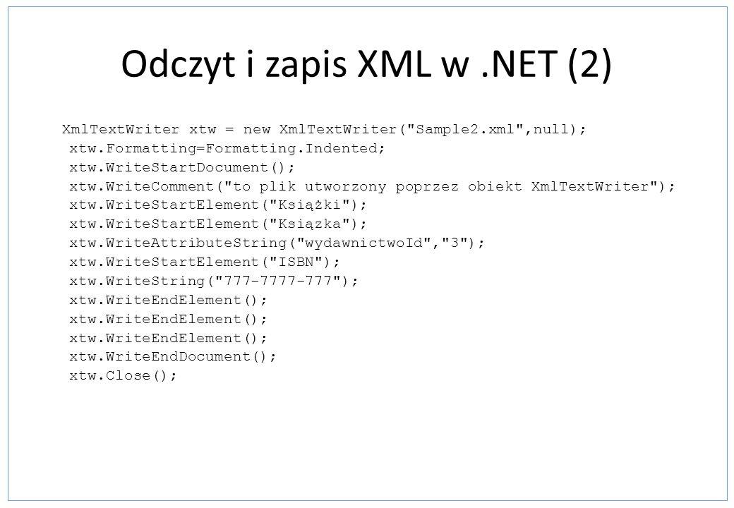 Odczyt i zapis XML w.NET (2) XmlTextWriter xtw = new XmlTextWriter(