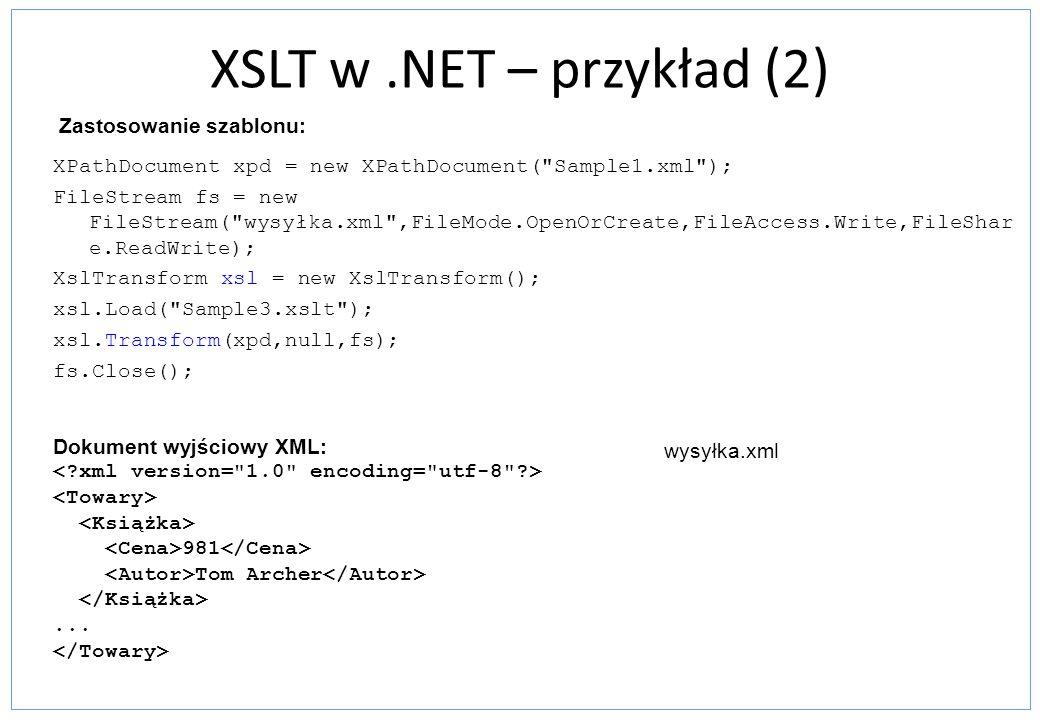 XSLT w.NET – przykład (2) XPathDocument xpd = new XPathDocument(
