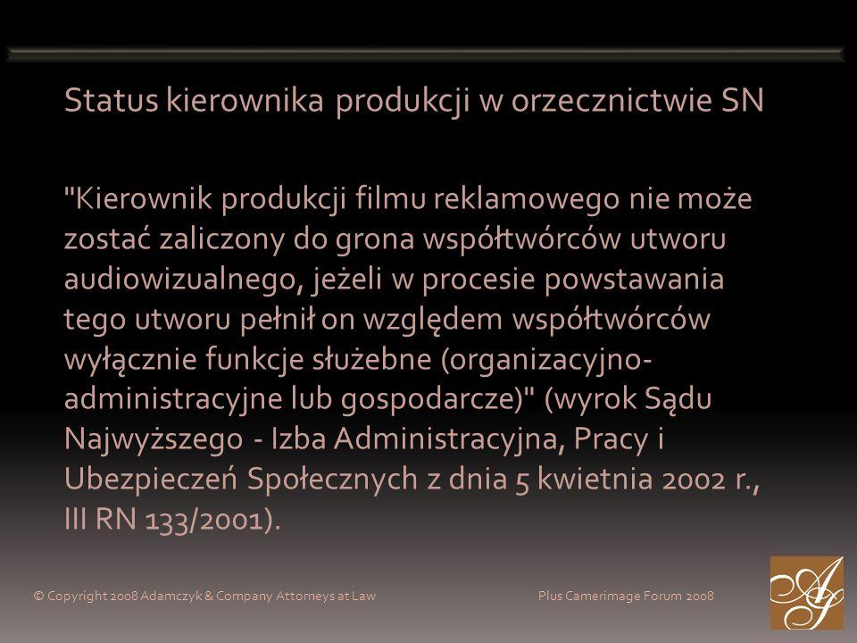 Status kierownika produkcji w orzecznictwie SN Kierownik produkcji filmu reklamowego nie może zostać zaliczony do grona współtwórców utworu audiowizualnego, jeżeli w procesie powstawania tego utworu pełnił on względem współtwórców wyłącznie funkcje służebne (organizacyjno- administracyjne lub gospodarcze) (wyrok Sądu Najwyższego - Izba Administracyjna, Pracy i Ubezpieczeń Społecznych z dnia 5 kwietnia 2002 r., III RN 133/2001).