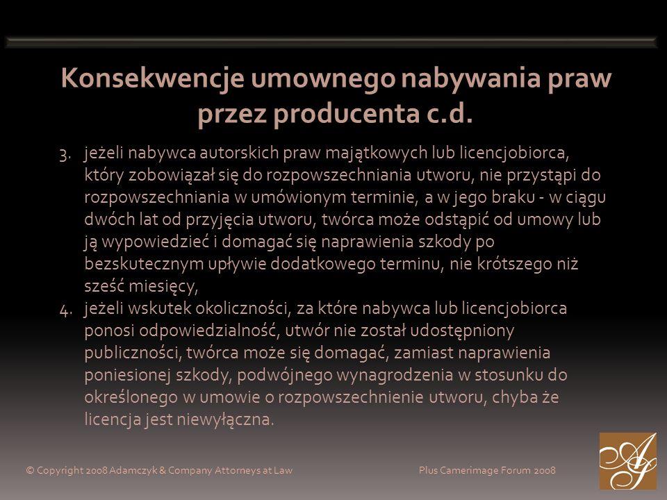 Konsekwencje umownego nabywania praw przez producenta c.d.
