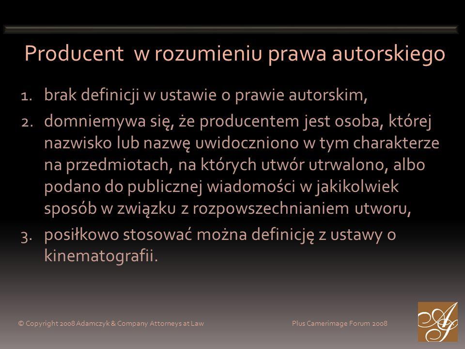 Producent w rozumieniu prawa autorskiego 1. brak definicji w ustawie o prawie autorskim, 2.