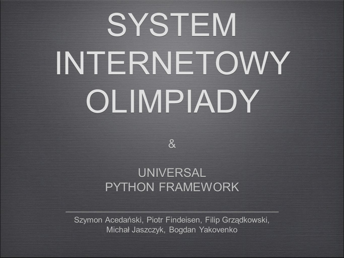 universal python framework Remote Object Access Object Query Language Object-Relational Mapper Event Manager Workers System File Storage System