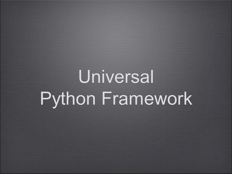 Universal Python Framework