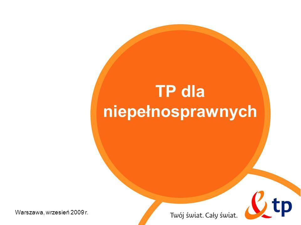 Warszawa, wrzesień 2009 r. TP dla niepełnosprawnych