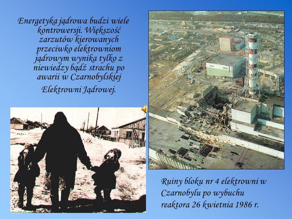 Energetyka jądrowa budzi wiele kontrowersji. Większość zarzutów kierowanych przeciwko elektrowniom jądrowym wynika tylko z niewiedzy bądź strachu po a
