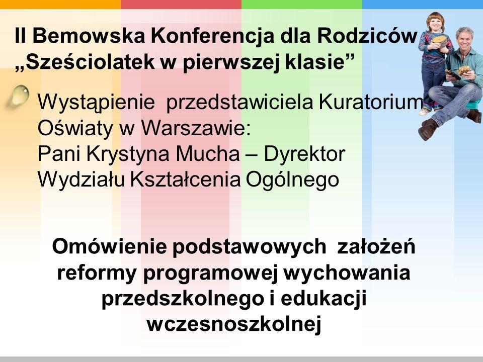 II Bemowska Konferencja dla Rodziców Sześciolatek w pierwszej klasie Dyskusja i udzielenie odpowiedzi przez zaproszonych gości na pytania rodziców.