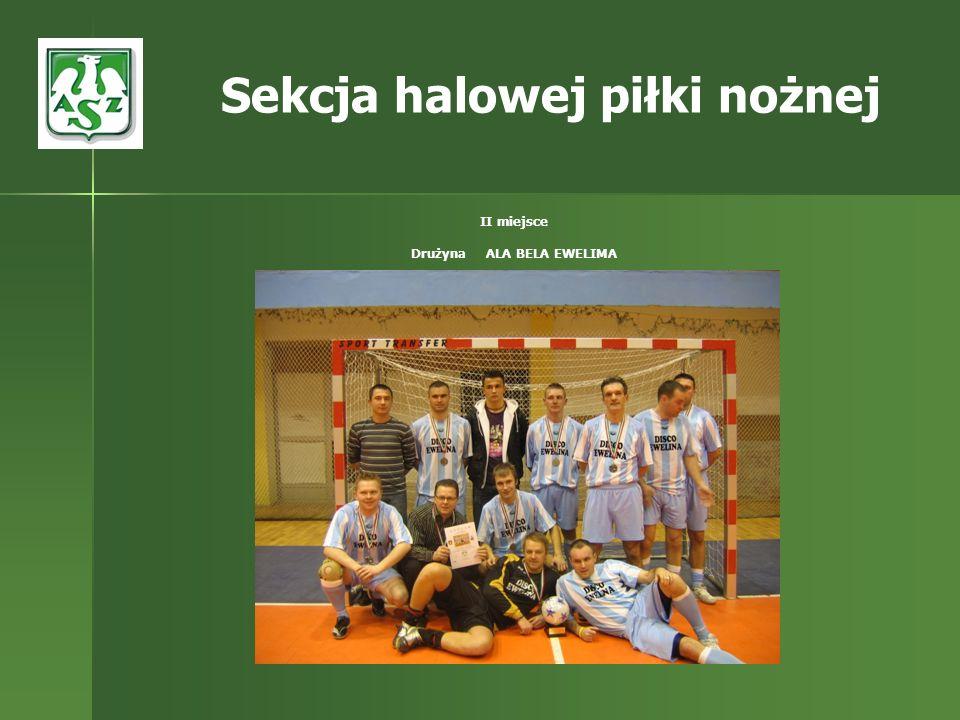 II miejsce Drużyna ALA BELA EWELIMA Sekcja halowej piłki nożnej