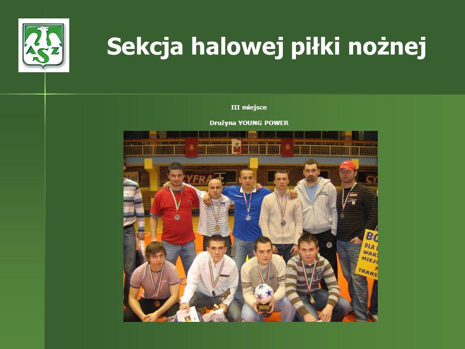 III miejsce Drużyna YOUNG POWER Sekcja halowej piłki nożnej