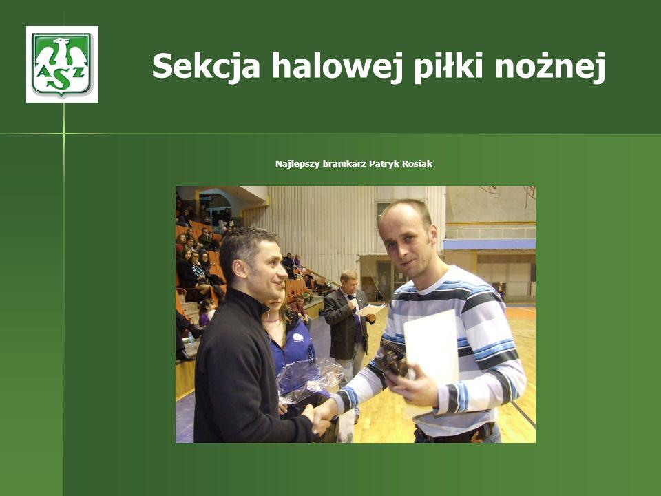 Najlepszy bramkarz Patryk Rosiak Sekcja halowej piłki nożnej