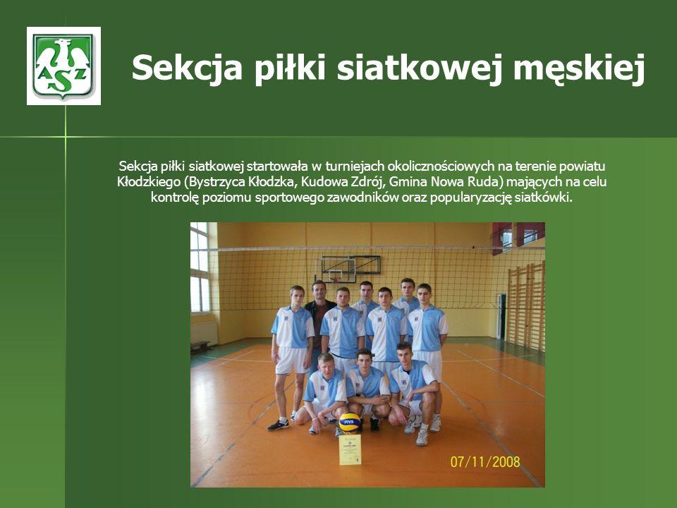 Sekcja piłki siatkowej startowała w turniejach okolicznościowych na terenie powiatu Kłodzkiego (Bystrzyca Kłodzka, Kudowa Zdrój, Gmina Nowa Ruda) mają