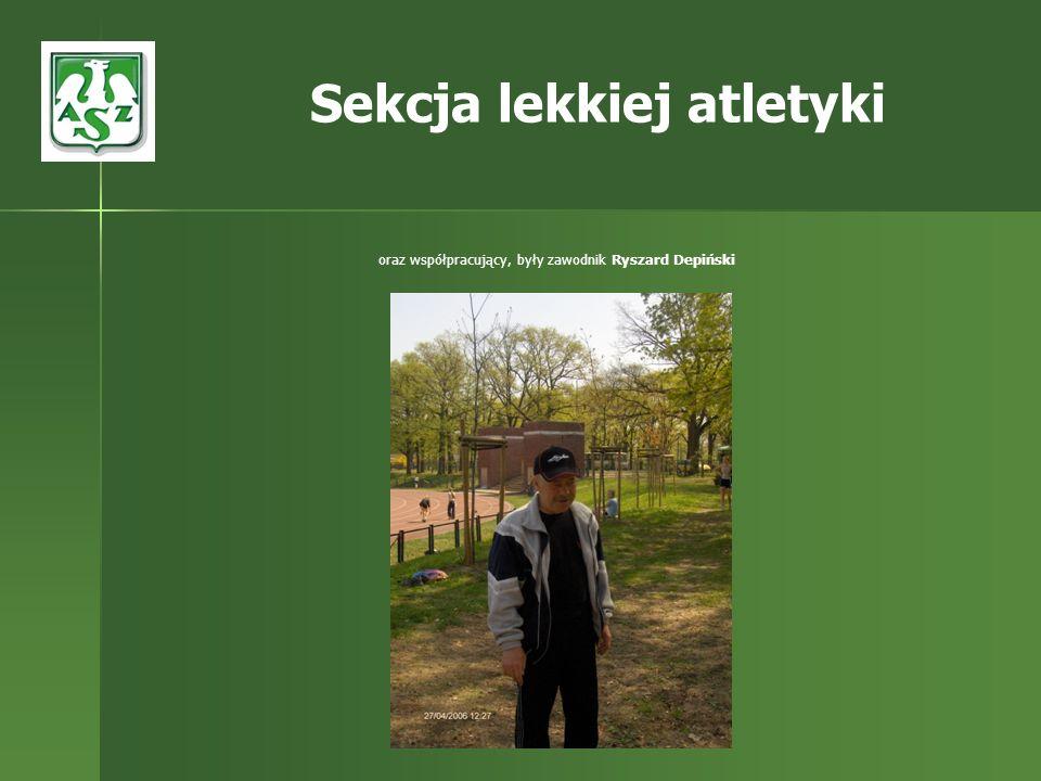 oraz współpracujący, były zawodnik Ryszard Depiński Sekcja lekkiej atletyki