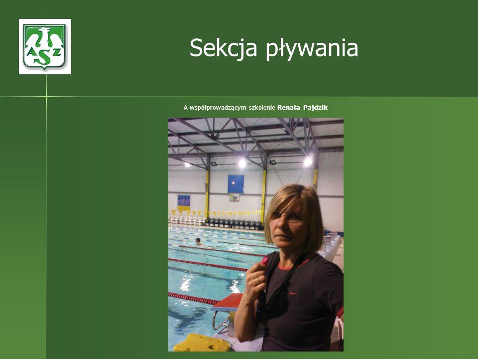 A współprowadzącym szkolenie Renata Pajdzik Sekcja pływania