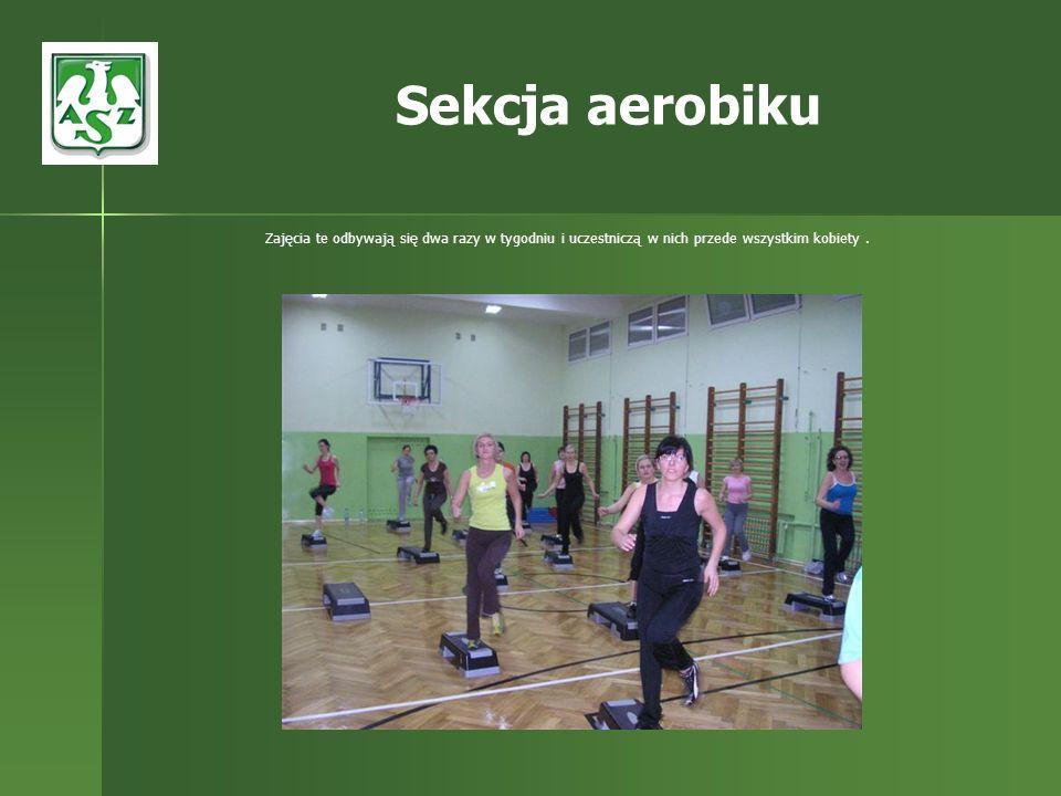 Zajęcia te odbywają się dwa razy w tygodniu i uczestniczą w nich przede wszystkim kobiety. Sekcja aerobiku