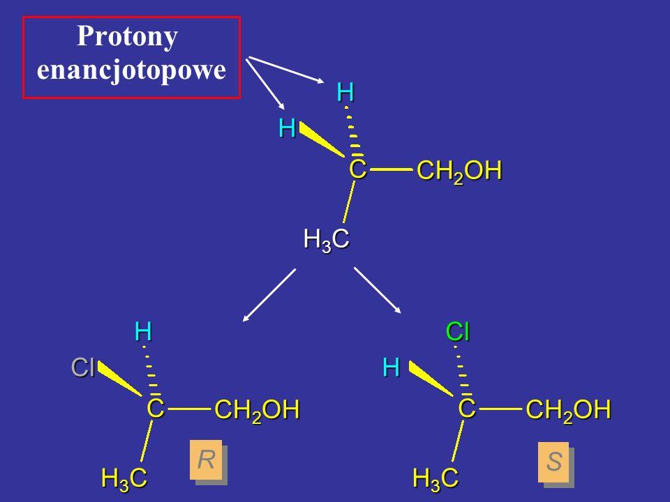 C CH 2 OH H3CH3CH3CH3C HH Protony enancjotopowe C CH 2 OH H3CH3CH3CH3C ClHC H3CH3CH3CH3C HCl R R S S