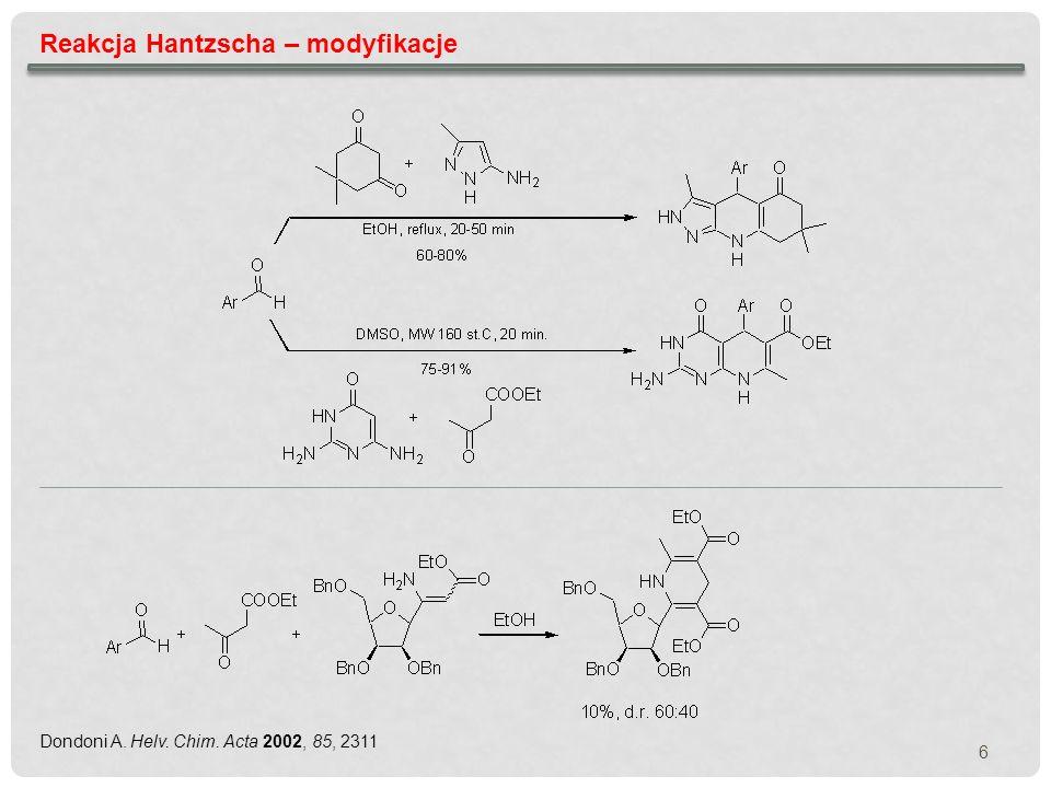 6 Reakcja Hantzscha – modyfikacje Dondoni A. Helv. Chim. Acta 2002, 85, 2311