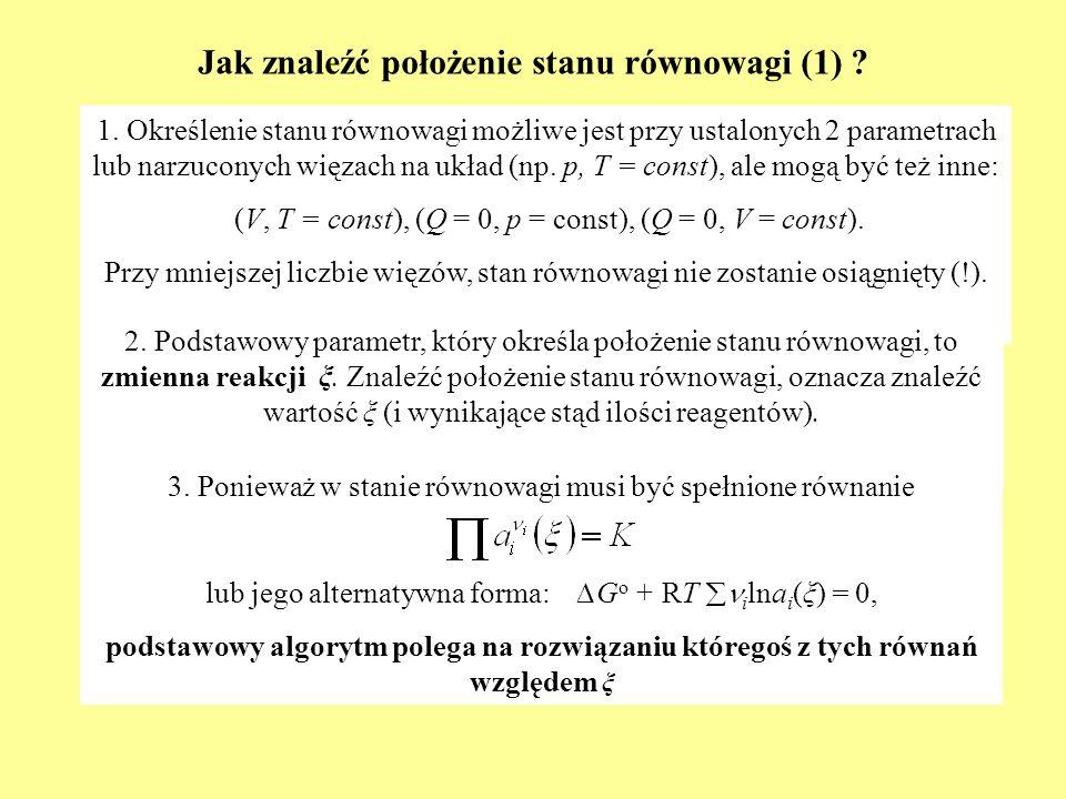 Jak znaleźć położenie stanu równowagi (1) ? 1. Określenie stanu równowagi możliwe jest przy ustalonych 2 parametrach lub narzuconych więzach na układ
