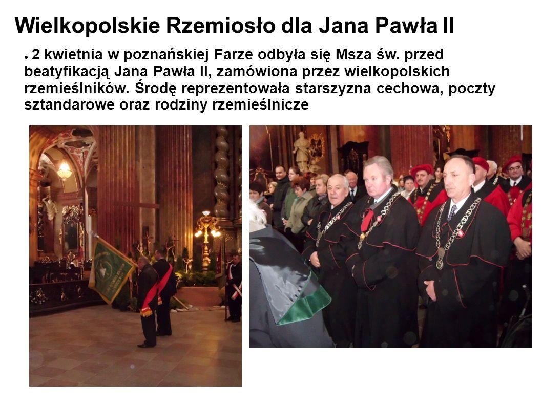 Wielkopolskie Rzemiosło dla Jana Pawła II 2 kwietnia w poznańskiej Farze odbyła się Msza św.