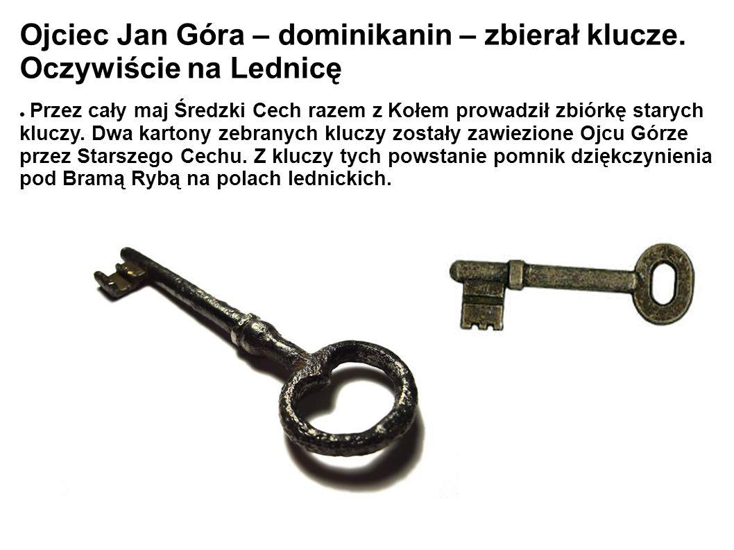 Ojciec Jan Góra – dominikanin – zbierał klucze.