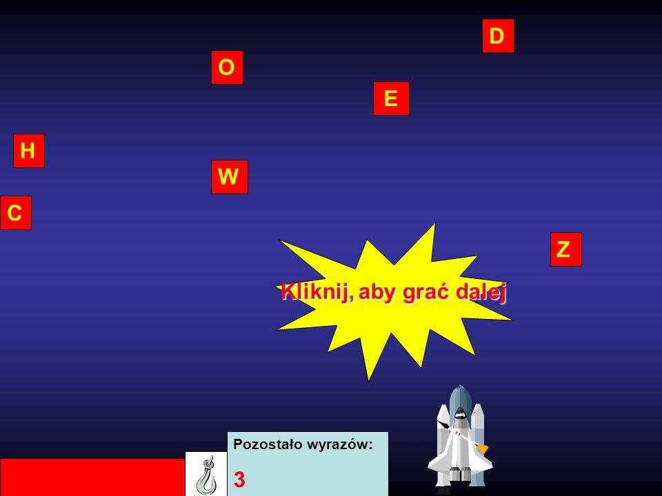 D O Z H E W C Pozostało wyrazów: 3