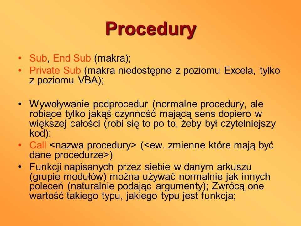 Procedury Sub, End Sub (makra); Private Sub (makra niedostępne z poziomu Excela, tylko z poziomu VBA); Wywoływanie podprocedur (normalne procedury, al