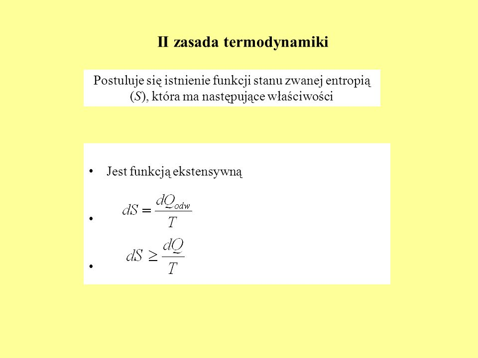 Potencjały termodynamiczne PotencjałParametryWarunek S (II zasada)U,V(dS) U,V 0 U (I zasada)S,V(dU) S,V 0 H = U + pVS, p(dH) S,p 0 F = U - TST, V(dF) T,V 0 G = H - TST, p(dG) T,p 0