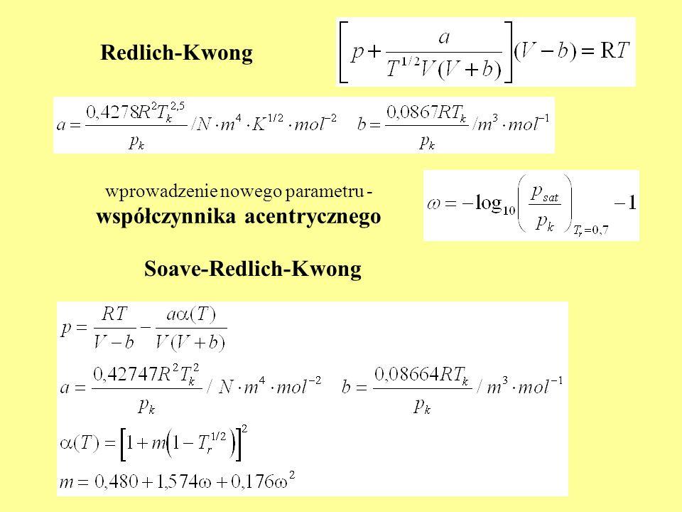 Redlich-Kwong Soave-Redlich-Kwong wprowadzenie nowego parametru - współczynnika acentrycznego