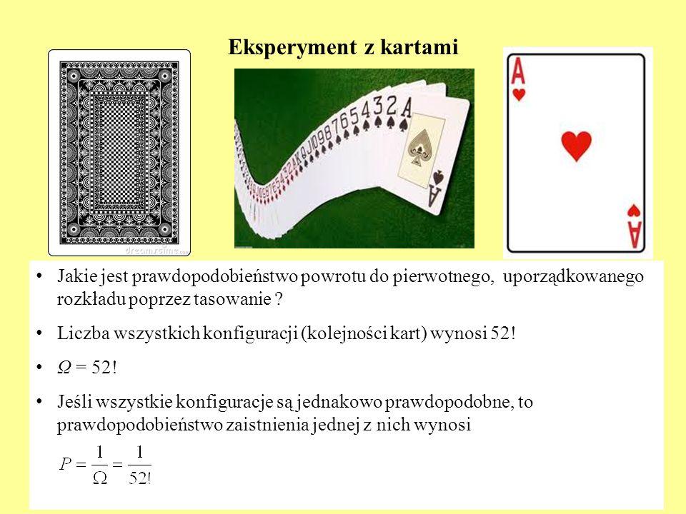 Eksperyment z kartami J akie jest prawdopodobieństwo powrotu do pierwotnego, uporządkowanego rozkładu poprzez tasowanie ? L iczba wszystkich konfigura