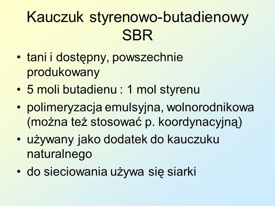 Kauczuk styrenowo-butadienowy SBR tani i dostępny, powszechnie produkowany 5 moli butadienu : 1 mol styrenu polimeryzacja emulsyjna, wolnorodnikowa (m