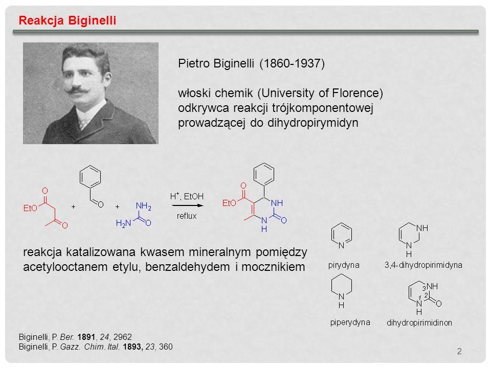 Reakcja Biginelli – mechanizm reakcji był często badany w minionych dekadach; ostatecznie ustalono, że: Kappe, Oliver in Multicomponent Reactions, Zhu, J.