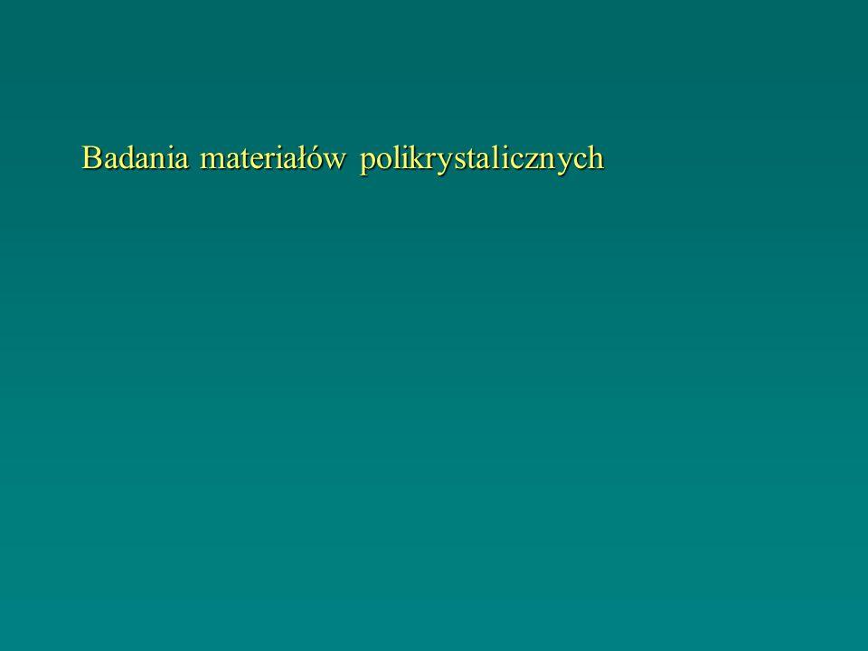 Badania materiałów polikrystalicznych