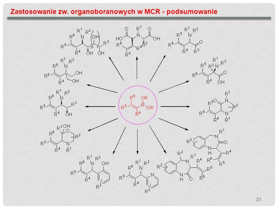 21 Zastosowanie zw. organoboranowych w MCR - podsumowanie