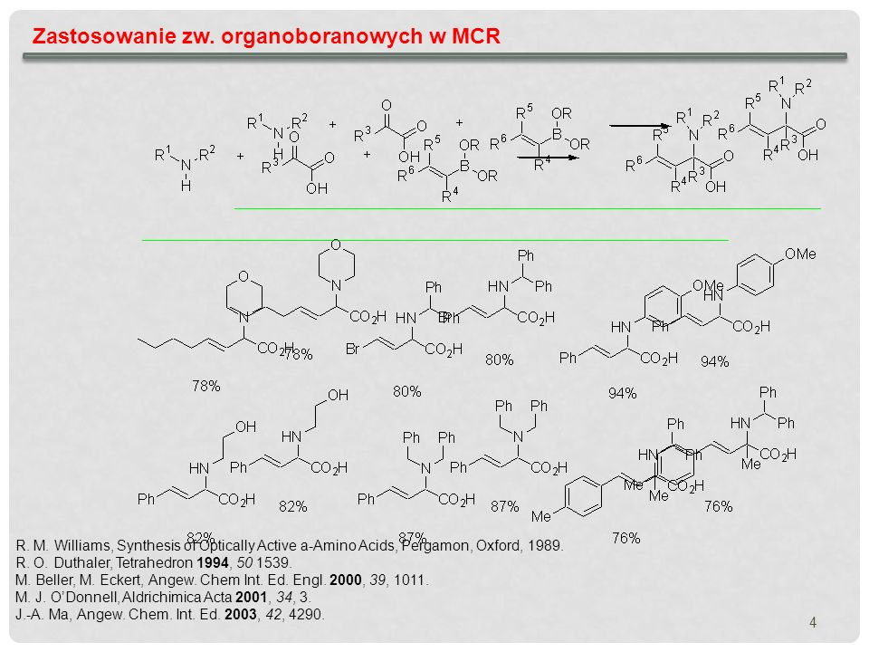 15 Zastosowanie zw.organoboranowych w MCR N. Schlienger, M.