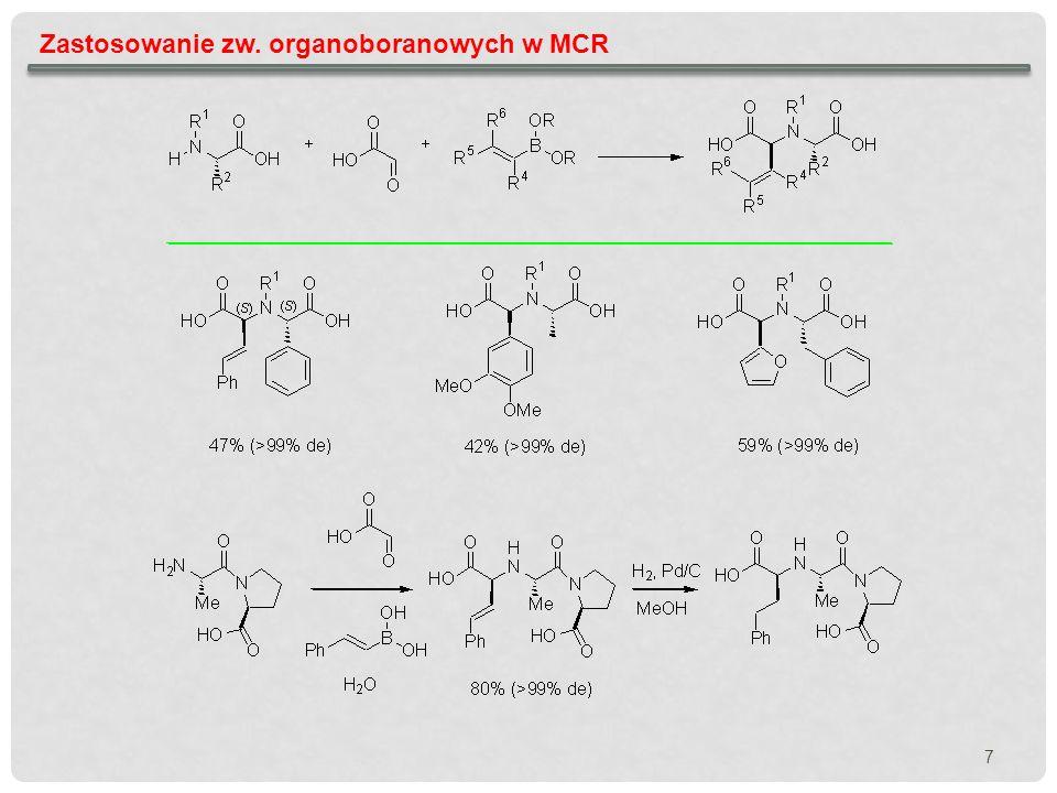 18 Zastosowanie zw.organoboranowych w MCR N. A. Petasis, M.