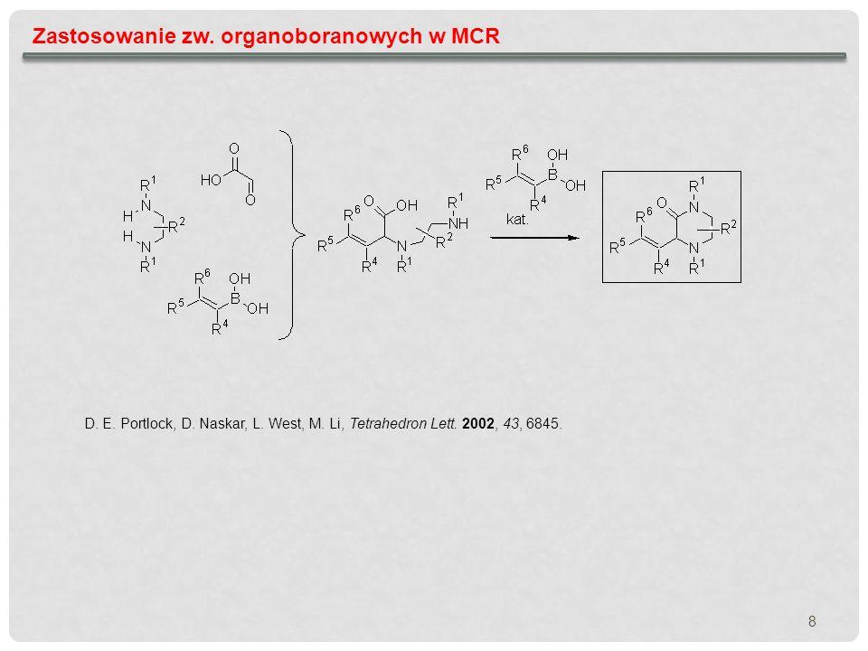 9 Zastosowanie zw.organoboranowych w MCR N. A. Petasis, Z.