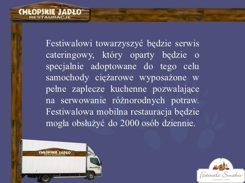 Festiwalowi towarzyszyć będzie serwis cateringowy, który oparty będzie o specjalnie adoptowane do tego celu samochody ciężarowe wyposażone w pełne zap
