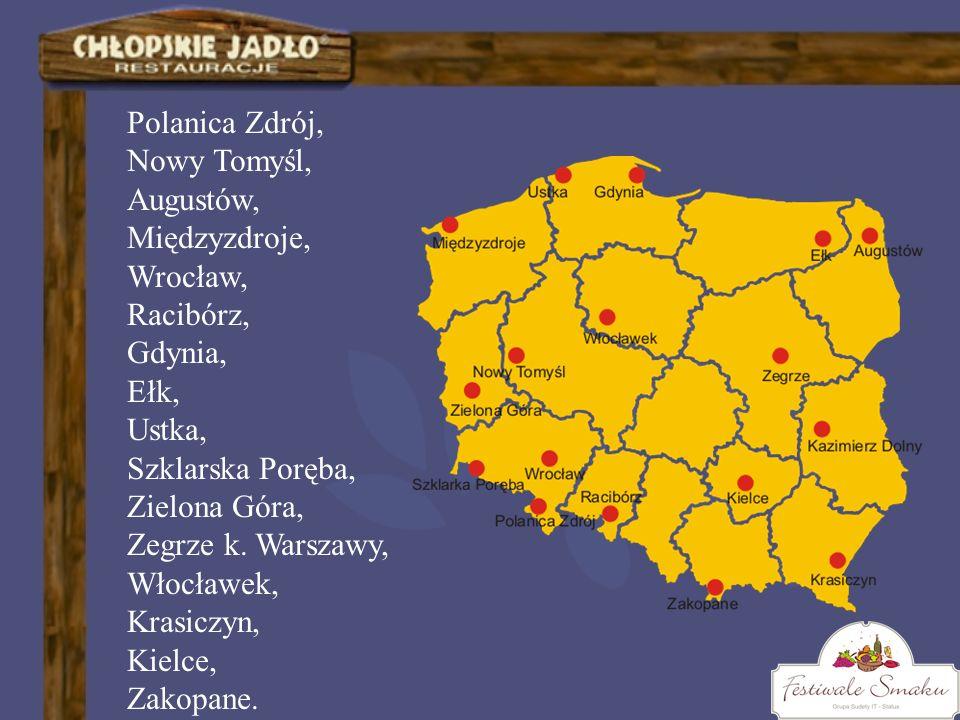 Polanica Zdrój, Nowy Tomyśl, Augustów, Międzyzdroje, Wrocław, Racibórz, Gdynia, Ełk, Ustka, Szklarska Poręba, Zielona Góra, Zegrze k. Warszawy, Włocła