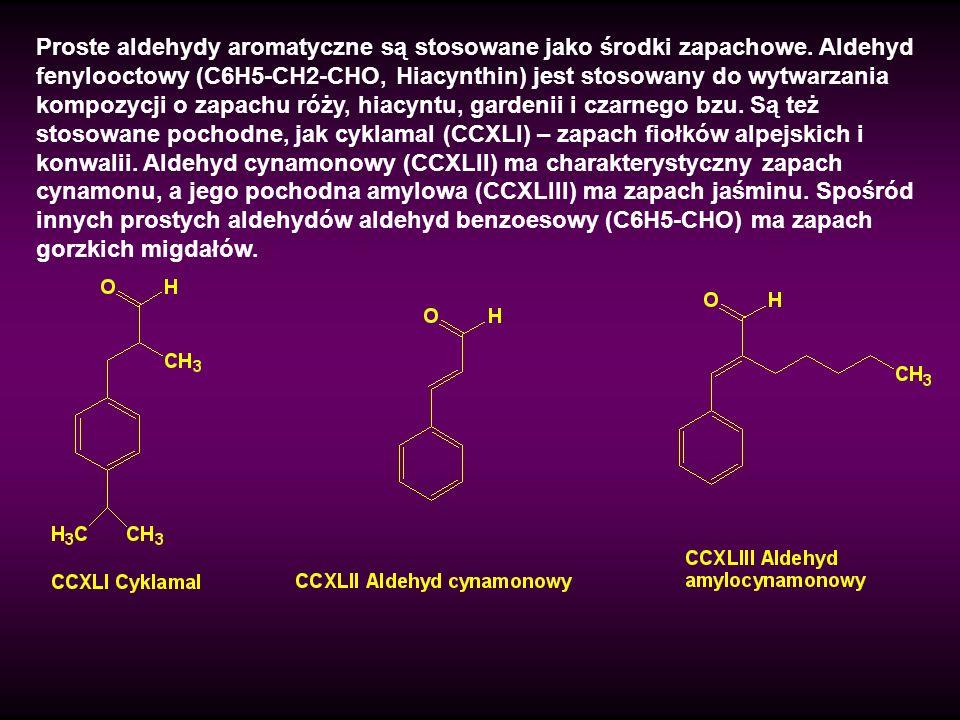 Proste aldehydy aromatyczne są stosowane jako środki zapachowe. Aldehyd fenylooctowy (C6H5-CH2-CHO, Hiacynthin) jest stosowany do wytwarzania kompozyc