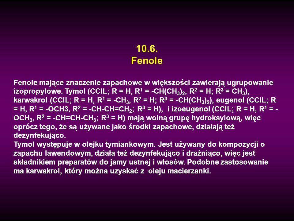 10.6. Fenole Fenole mające znaczenie zapachowe w większości zawierają ugrupowanie izopropylowe. Tymol (CCIL; R = H, R 1 = -CH(CH 3 ) 2, R 2 = H; R 3 =
