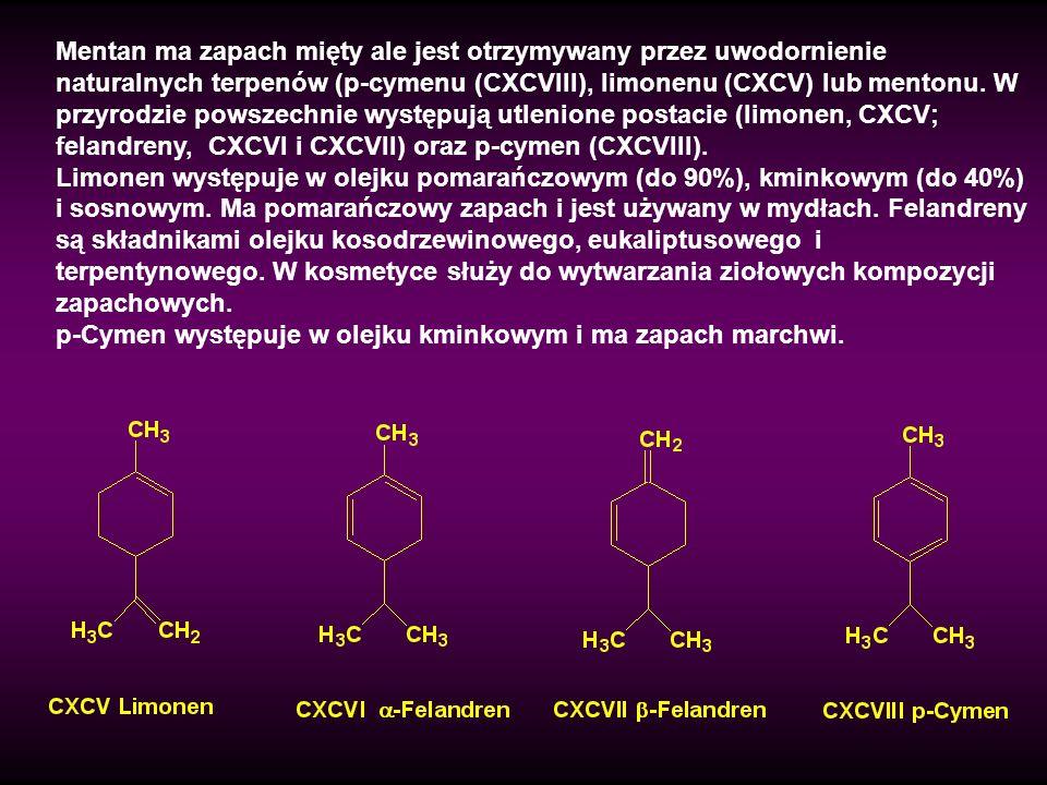 Mentan ma zapach mięty ale jest otrzymywany przez uwodornienie naturalnych terpenów (p-cymenu (CXCVIII), limonenu (CXCV) lub mentonu. W przyrodzie pow