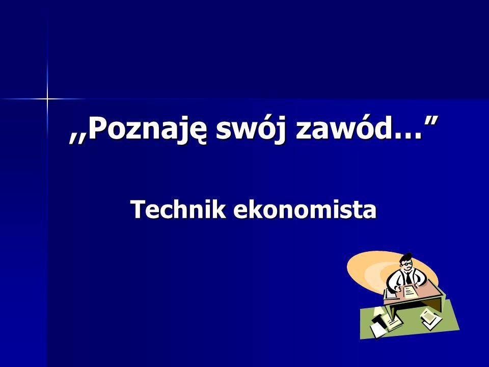 ,,Poznaję swój zawód… Technik ekonomista