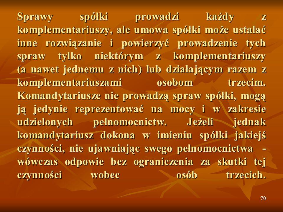 Ten rodzaj spółki nie jest w Polsce popularny. Spółka komandytowa to spółka, w której co najmniej jeden wspólnik odpowiada za jej zobowiązania bez ogr