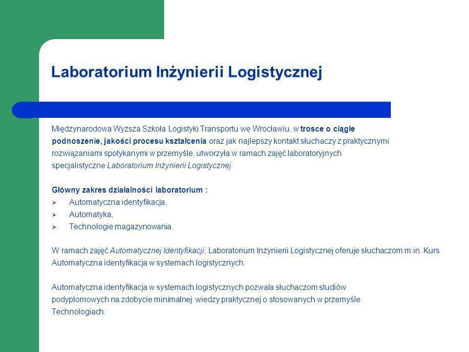 Laboratorium Inżynierii Logistycznej Międzynarodowa Wyższa Szkoła Logistyki Transportu we Wrocławiu, w trosce o ciągłe podnoszenie, jakości procesu ks