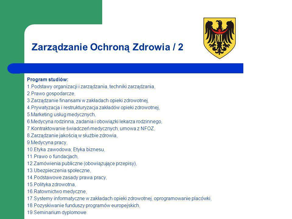 Zarządzanie Ochroną Zdrowia / 2 Program studiów: 1.Podstawy organizacji i zarządzania, techniki zarządzania, 2.Prawo gospodarcze, 3.Zarządzanie finans
