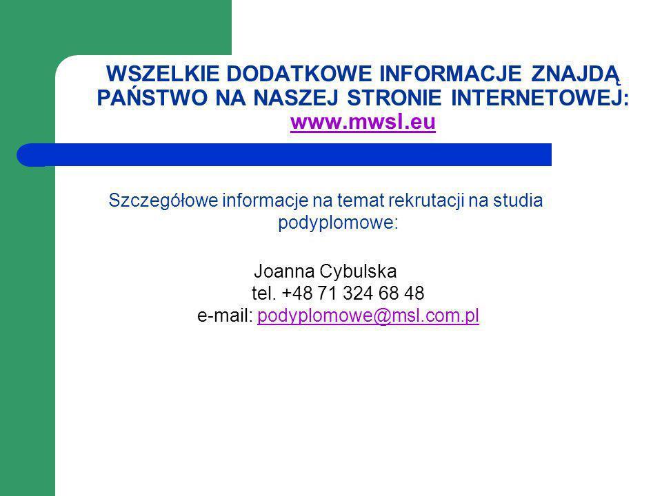 WSZELKIE DODATKOWE INFORMACJE ZNAJDĄ PAŃSTWO NA NASZEJ STRONIE INTERNETOWEJ: www.mwsl.eu www.mwsl.eu Szczegółowe informacje na temat rekrutacji na stu