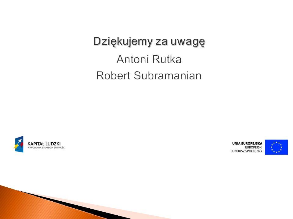 Dziękujemy za uwagę Dziękujemy za uwagę Antoni Rutka Robert Subramanian