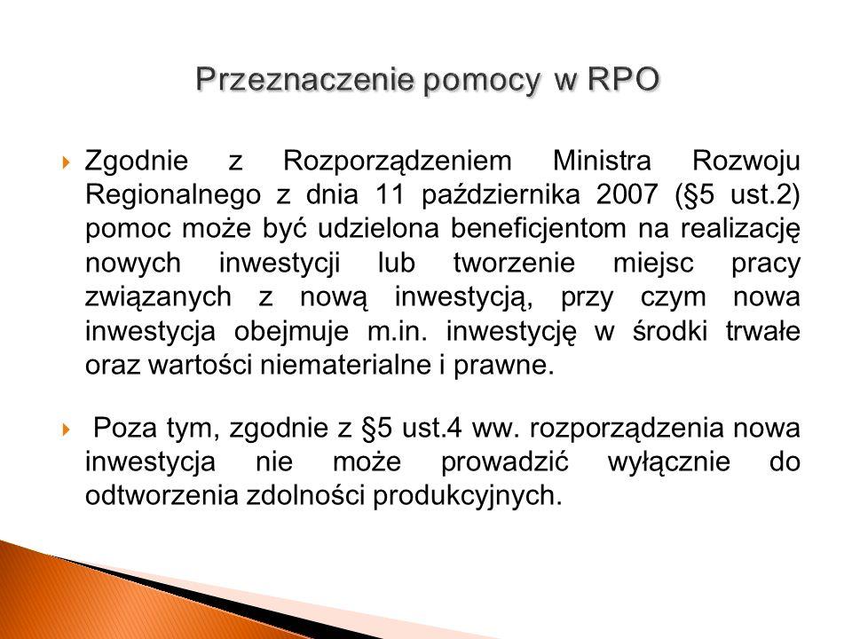 Zgodnie z Rozporządzeniem Ministra Rozwoju Regionalnego z dnia 11 października 2007 (§5 ust.2) pomoc może być udzielona beneficjentom na realizację no