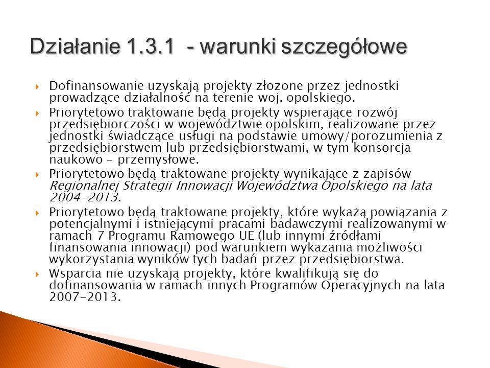 Dofinansowanie uzyskają projekty złożone przez jednostki prowadzące działalność na terenie woj. opolskiego. Priorytetowo traktowane będą projekty wspi